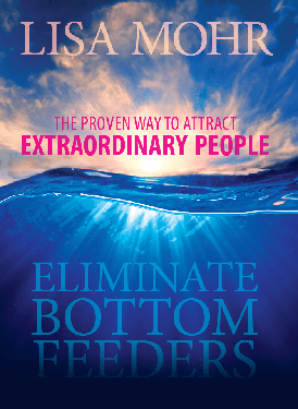 Lisa Mohr book - Eliminate Bottom Feeders