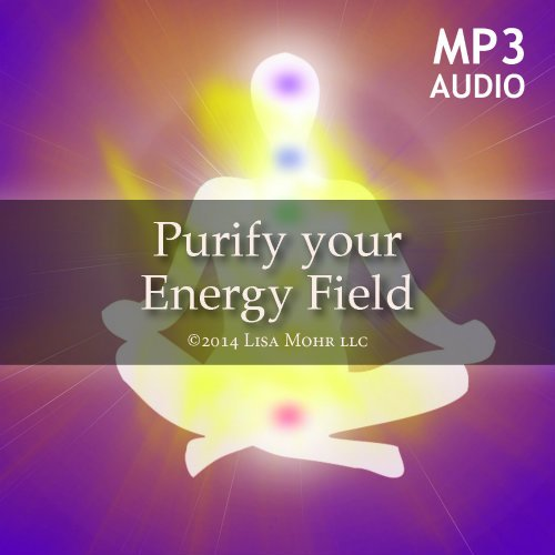 Meditation – Purify Your Energy Field (mp3)