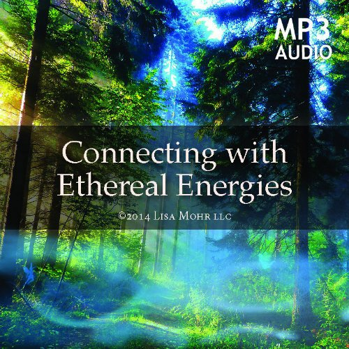 Meditation – Connecting With Ethereal Energies (mp3)