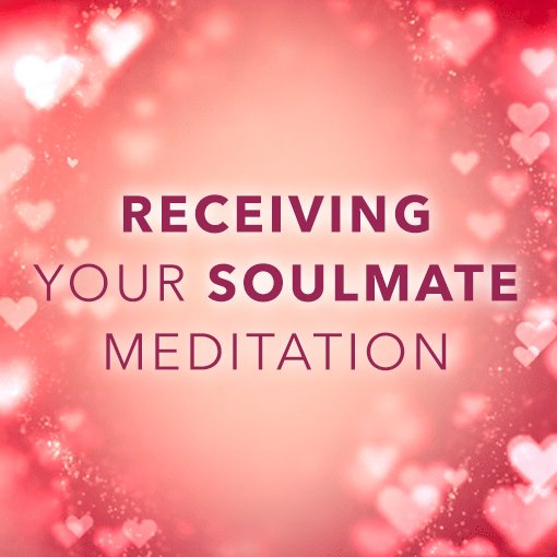 Meditation – Receiving Your Soulmate (mp3)